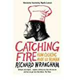 (Catching Fire: How Cooking Made Us Human) [By: Richard Wrangham] [May, 2010]