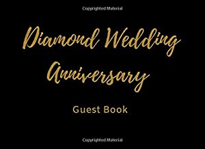 Diamond Wedding Anniversary Guest Book: Anniversary Party Guestbook Message & Memory Book (8.25
