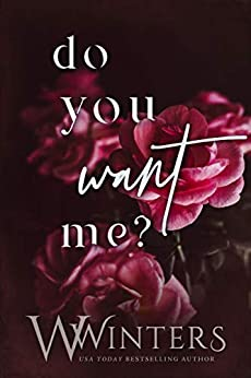 Do You Want Me by [W. Winters, Willow Winters]