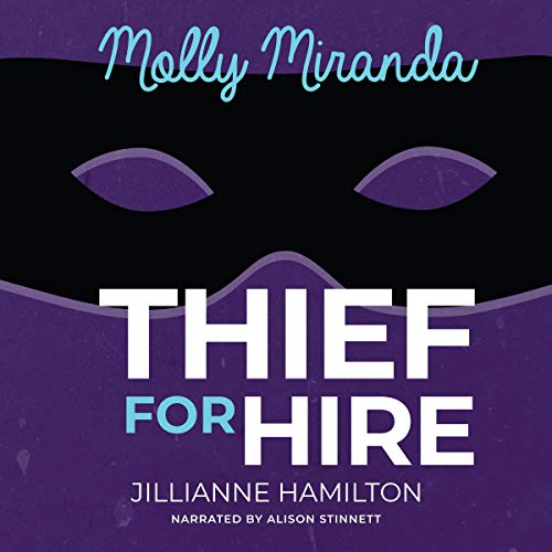 Molly Miranda: Thief for Hire Audiobook By Jillianne Hamilton cover art