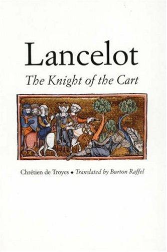 Lancelot: The Knight of the Cart (Chretien de Troyes Romances S)