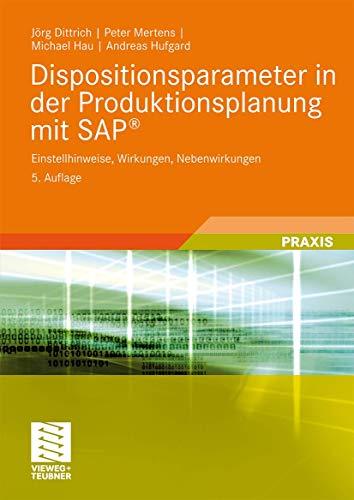 Dispositionsparameter in der Produktionsplanung mit SAP®: Einstellhinweise, Wirkungen, Nebenwirkungen