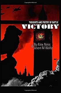 VICTORY: Thoughts and Poetry of Battle