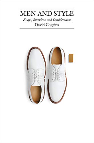 Image of Men and Style: Essays, Interviews, and Considerations
