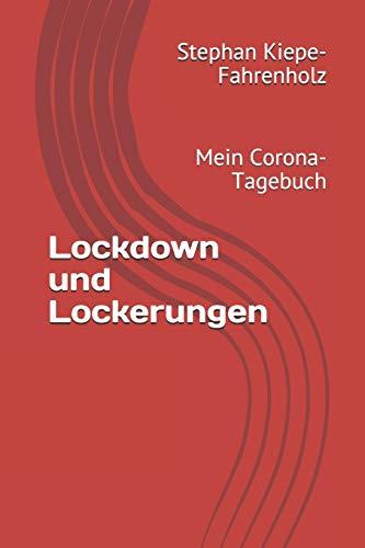 Lockdown und Lockerungen: Mein Corona-Tagebuch