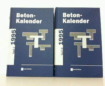 Beton-Kalender. Taschenbuch für Beton-, Stahlbeton und Spannbeton sowie die verwandten Fächer: Beton-Kalender. Taschenbuch für Beton-, Stahlbeton und Spannbeton...: 1995
