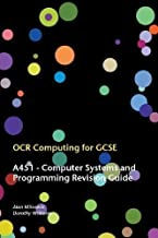 OCR Computing for GCSE - A451 Revision Guide by Milosevic, Alan, Williams, Dorothy (2013)