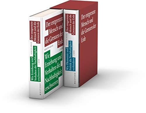 Der entgrenzte Mensch und die Grenzen der Erde / Der entgrenzte Mensch und die Grenzen der Erde - Band 1 & 2: 2 Bände im Schuber
