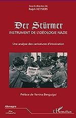 Der Stürmer - Instrument de l'idéologie nazie, une analyse des caricatures d'intoxication de Ralph Keysers