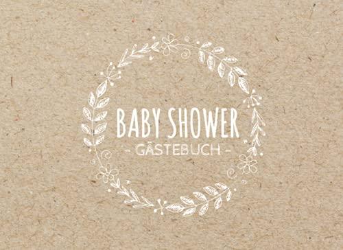 Baby Shower Gästebuch: Erinnerungsalbum zum Ausfüllen von Gästen & zum Einkleben von Fotos | Neutrales Design Junge & Mädchen | Gastgeschenk Babyparty | Babyshower Geschenkidee Boy & Girl