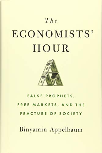 The Economists' Hour: False Prophets