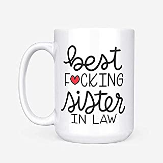 Sister In Law Present Best Fucking Sister In Law Sister In Law Coffee Mug Gifts For Sister