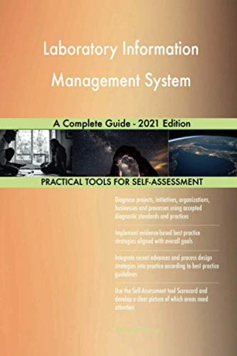 Compare Textbook Prices for Laboratory Information Management System A Complete Guide - 2021 Edition  ISBN 9781867426844 by The Art of Service - Laboratory Information Management System Publishing