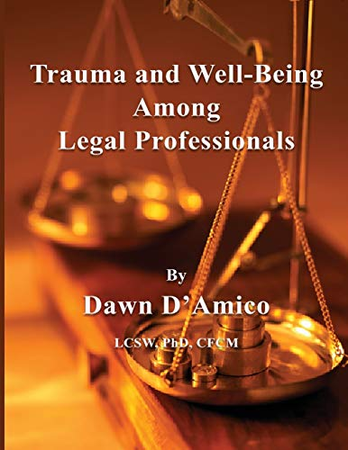 Compare Textbook Prices for Trauma and Well-Being Among Legal Professionals  ISBN 9781732907287 by D'Amico, Dawn