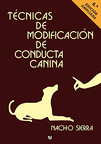Tecnicas De Modificacion De Conducta Canina Ebook Sierra Nacho Amazon Es Tienda Kindle