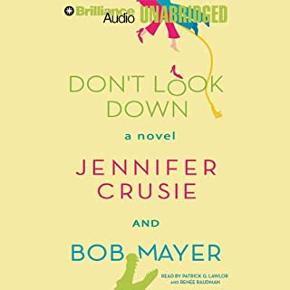 Don't Look Down                   By:                                                                                                                                 Jennifer Crusie,                                                                                        Bob Mayer                               Narrated by:                                                                                                                                 Patrick G. Lawlor,                                                                                        Renee Raudman                      Length: 11 hrs and 52 mins     209 ratings     Overall 3.8