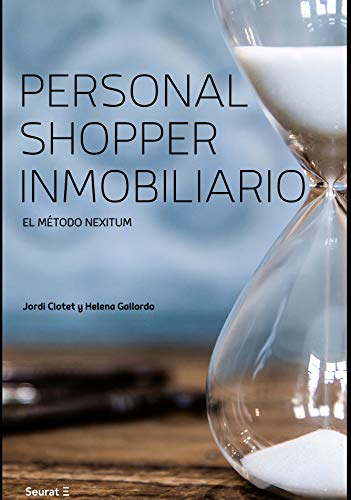 Personal Shopper Inmobiliario: El método Nexitum.