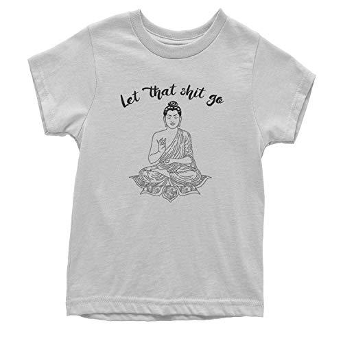 Expression Tees Youth (Black Print) Let That Sh-t Go Buddha T-Shirt Medium White