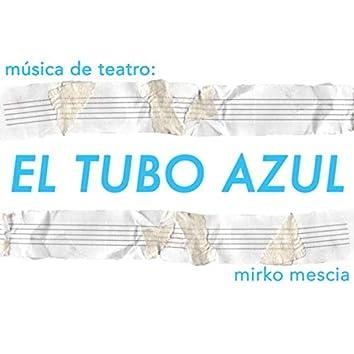 Música de teatro: el tubo azul