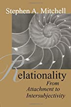 Relationality: From Attachment to Intersubjectivity (Relational Perspectives Book Series)