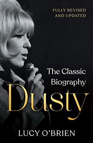 Dusty: The Classic Biography Revised and Updated (English Edition)