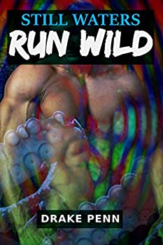 Still Waters Run Wild  An Erotic Gay Tentacle and Monster Short Story  Pleasure of the Depths Book 3