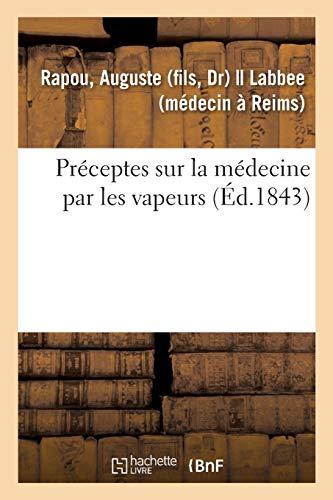Préceptes sur la médecine par les vapeurs