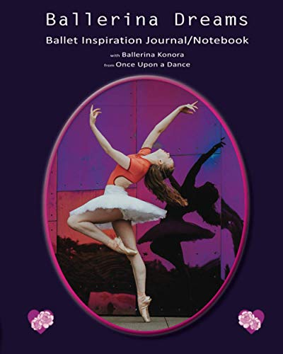 Ballerina Dreams Ballet Inspiration Journal/Notebook: 8x10 Partially Lined Diary/Composition Book/Planner/Dance Journal with Ballet Photography