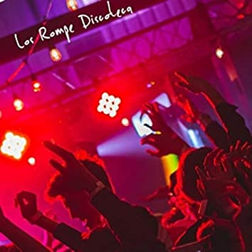 Los Rompe Discoteca (feat. La Ficha Negra)