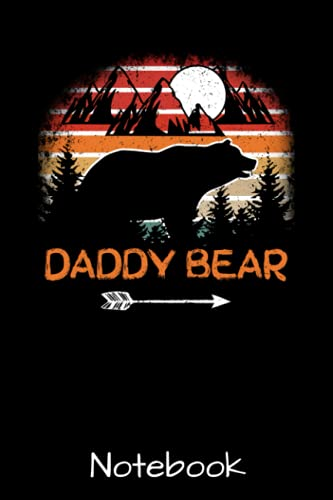 Daddy Bear Notebook: Funny Papa Bear Camping Lover Novelty Journal For Men - Keepsake Memory Book - Gag Humor Diary - 6'x 9' 120 Blank Lined Pages - Cute Birthday Card Alternative Appreciation Gift