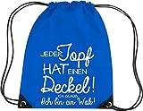 Shirtstown Premium Gymsac kultiger Inscription en allemand chaque pot a un couvercle. Je crois je suis un Wok., bleu roi