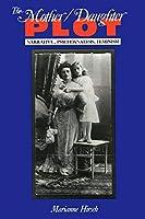 The Mother / Daughter Plot: Narrative, Psychoanalysis, Feminism (Midland Book)