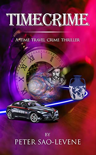 Timecrime: A time travel crime thriller by [Peter Sao-Levene]