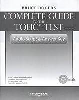 Complete Guide to the TOEIC Test, 3/e Audio Script and Answer Key (Complete Guide to the TOEIC Test 3/e)