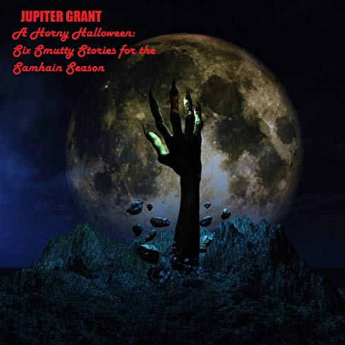 A Horny Halloween Audiobook By Jupiter Grant cover art