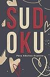 Sudoku Para Adultos Experto: Sudokus Experto 600 Cuadrículas De Bolsillo Para La Relajación Nivel Muy Difícil Libro Actividades Extremo Diabólico ... Mujeres Hombres Colección Invierno Febrero
