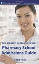 The Student Doctor Network Pharmacy School Admissions Guide