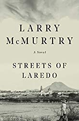 Books Set in Texas: Streets of Laredo (Lonesome Dove #2) by Larry McMurtry. texas books, texas novels, texas literature, texas fiction, texas authors, best books set in texas, popular books set in texas, texas reads, books about texas, texas reading challenge, texas reading list, texas travel, texas history, texas travel books, texas books to read, novels set in texas, books to read about texas, dallas books, houston books, san antonio books, austin books