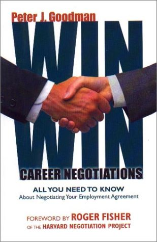 Win-Win Career Negotiations: All You Need to Know About Negotiating Your Employment Agreement