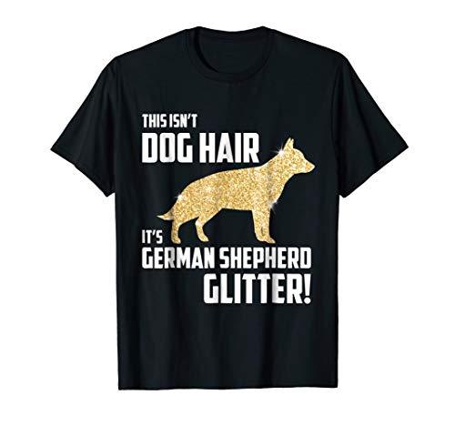 This Isn't Dog Hair It's German Shepherd Glitter T-Shirt