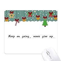 スローガンに行き続け決して諦めない ゲーム用スライドゴムのマウスパッドクリスマス