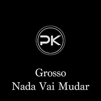 Nada Vai Mudar (feat. Jview & Bi-Line)