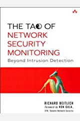 Tao of Network Security Monitoring, The: Beyond Intrusion Detection Kindle Edition