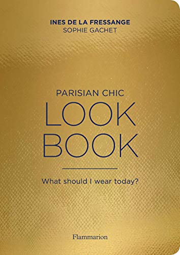 Parisian Chic - Look Book: What should I wear today ?