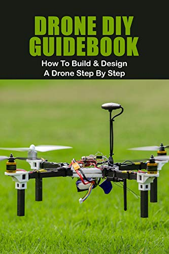 Drone DIY Guidebook: How To Build & Design A Drone Step By Step: Flight Controllers And Sensors Guide (English Edition)