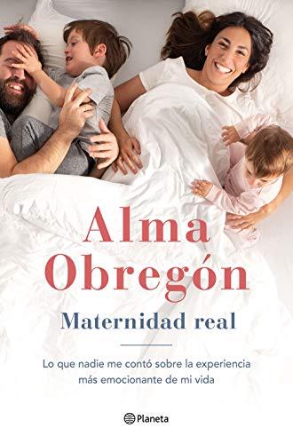 Maternidad real: Lo que nadie me contó sobre la experiencia más emocionante de mi vida (No Ficción)