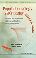 Population Biology And Criticality: From Critical Birth-Death Processes To Self-Organized Criticality In Mutation Pathogen Systems