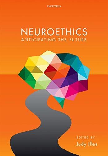 Neuroethics: Anticipating the future