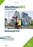 ISBN zu Abschluss 2021 - Realschule Bayern Mathematik II/III: Originalprüfungen mit Trainingsteil und CD (pauker.)