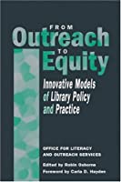 From Outreach to Equity: Innovative Models of Library Policy and Practice